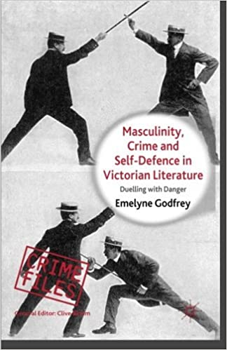 Book Masculinity, Crime and Self-Defence in Victorian Literature: Duelling with Danger (Crime Files) by E. Godfrey (2013-04-16)