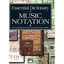 Essential Dictionary of Music Notation: The Most Practical and Concise Source for Music Notation (Essential Dictionary Series)