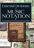 Essential Dictionary of Music Notation: The Most Practical and Concise Source for Music Notation (Essential Dictionary…