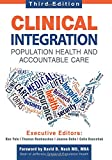 Clinical Integration. Population Health and Accountable Care, Third Edition