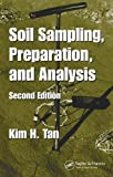 Soil Sampling, Preparation, and Analysis, Second Edition (Books in Soils, Plants, and the Environment) 2nd Edition