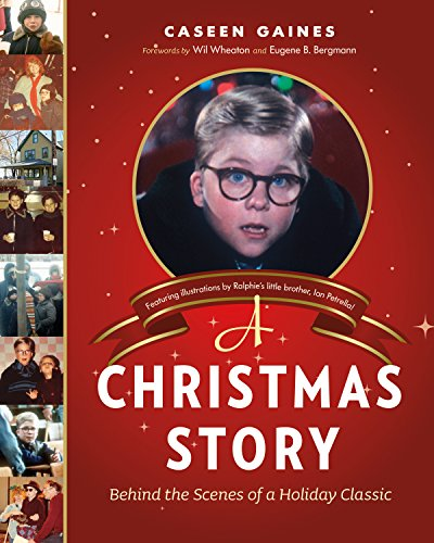 A Christmas Story: Behind the Scenes of a Holiday Classic (Christmas Behind For Story Kids)