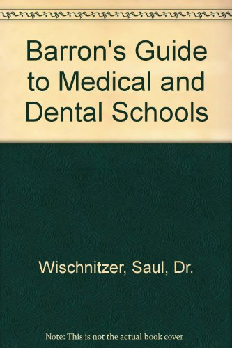 Barron's Guide to Medical and Dental Schools (Barron's Guide to Medical & Dental Schools)