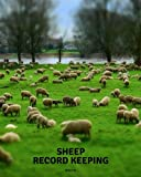 "Sheep Record Keeping Book: Farm Cattle Flock Lambing | Journal Handbook Planning Spreadsheet | Farming Essentials | Breeding, Lambing, Health & Death Tracker | 8"" x 10"" (Volume 3)"