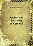 Ancient and holy wells of Cornwall,
