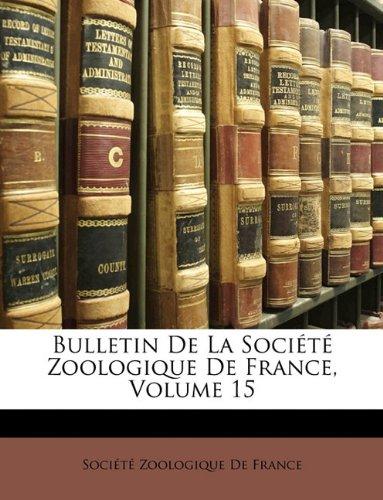 Bulletin De La Société Zoologique De France, Volume 15 (French Edition) ebook