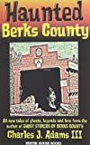 Haunted Berks County