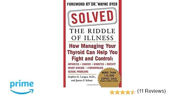 Solved: The Riddle of Illness: Stephen E  Langer, James F