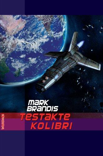 Mark Brandis - Testakte Kolibri (Weltraumpartisanen 7) (German Edition)