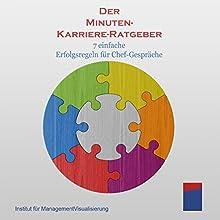Der Minuten-Karriere-Ratgeber: 7 einfache Erfolgsregeln für Chef-Gespräche Hörbuch von Alexander Hecht Gesprochen von: Stephan Kaiser