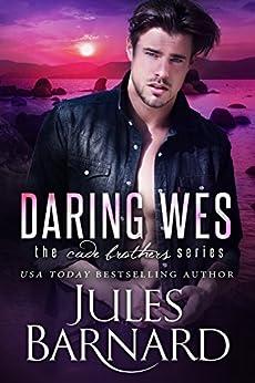 Daring Wes (Cade Brothers Book 2) by [Barnard, Jules]