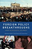 img - for Foreign Policy Breakthroughs: Cases in Successful Diplomacy book / textbook / text book