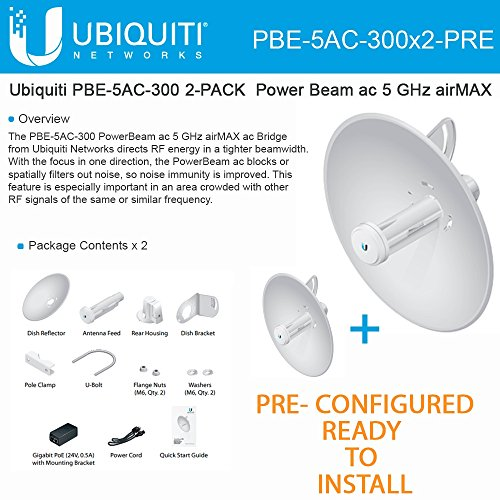 Ubiquiti PowerBeam 5ac PBE-5AC-300 2-PACK PRE-CONFIGURED 22dBi airMAX 20+km by Ubiquiti Networks