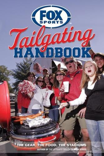 Fox Sports Tailgating Handbook: The Gear, The Food, The Stadiums by Stephen Linn