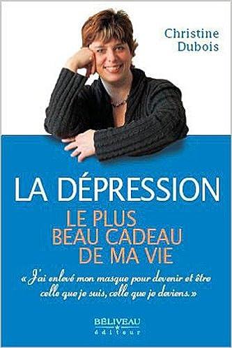 Livres gratuits en ligne La dépression, le plus beau cadeau de ma vie pdf