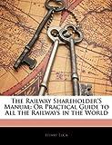The Railway Shareholder's Manual, Henry Tuck, 1141121646