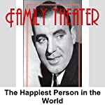 Family Theater: The Happiest Person in the World |  Radio Spirits