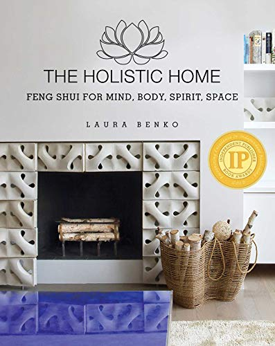 The Holistic Home: Feng Shui for Mind, Body, Spirit, Space (Best Feng Shui Colors)
