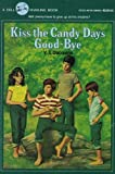 img - for Kiss the Candy Days Good-Bye by V. T. Dacquino (1983-08-03) book / textbook / text book