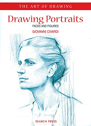 Art of Drawing: Drawing Portraits: Faces and Figures -