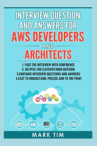Interview Question And Answers For AWS Developers And Architects: Amazon Web Services Interview Question and Answers to prepare for Interview with confidence (Interview Questions For Web Developer With Answers)