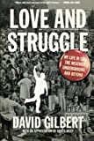Love and Struggle, David Gilbert, 1604863196