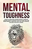 Mental Toughness: Forge an Unbeatable Warrior