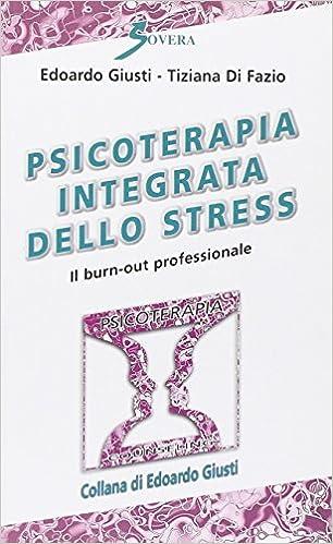 Book Psicoterapia integrata dello stress. Il burn-out professionale