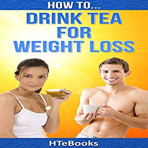 How to Drink Tea for Weight Loss Audiobook