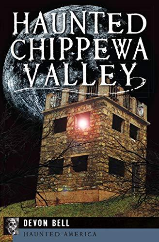 Haunted Chippewa Valley (Haunted -