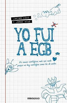 Yo fui a EGB (Best Seller): Amazon.es: Ikaz, Javier, Díaz, Jorge: Libros