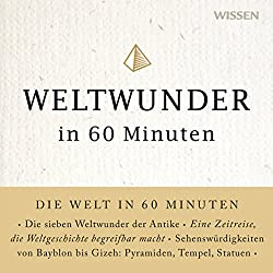 Weltwunder in 60 Minuten