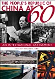 The People's Republic of China at 60: An International Assessment, Timothy Cheek, Barry R. Bloom, William C. Kirby, Sheena Chestnut, 0674060644