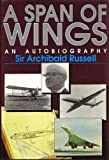 A Span of Wings, Archibald Russell, 1560914017