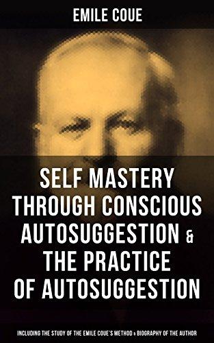 EMILE COUE: Self Mastery Through Conscious Autosuggestion & The ...