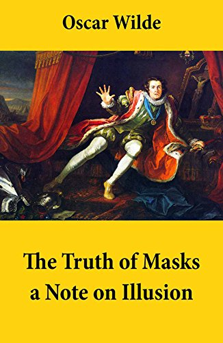 the truth of masks a note on illusion an essay of dramatic  the truth of masks a note on illusion an essay of dramatic theory