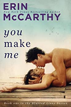 You Make Me (Blurred Lines Book 1) by [McCarthy, Erin]