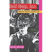 Self-Help, Inc.: Makeover Culture in American Life