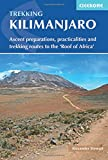 Trekking Kilimanjaro: Ascent Preparations, Practicalities and Trekking Routes to the 'Roof of Africa' (Cicerone Trekking Guide)