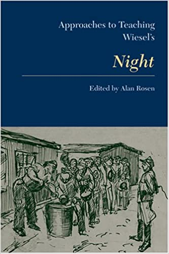 Approaches to Teaching Wiesel's Night Approaches to Teaching World Literature