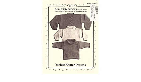 Yankee Knitter Designs Knitting Pattern #30 Easy Bulky Sweater for the Family