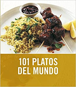 101 platos del mundo / 101 Global Dishes (Spanish Edition): Janine Ratcliffe, Fernando E. Napoles Tapia: 9788425344053: Amazon.com: Books