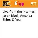 Live from the Internet: Jason Isbell, Amanda Shires & You | Anna Sale,Jason Isbell,Amanda Shires