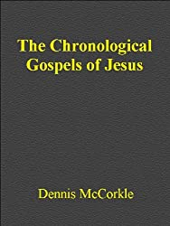 The Chronological Gospels of Jesus (Read the Bible Series Book 2)