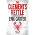 The Clements Kettle (Barnaby Wilcox Wild West Mystery Series Book 1)