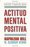 Actitud Mental Positiva, Napoleon Hill and W. Clement Stone, 034580421X