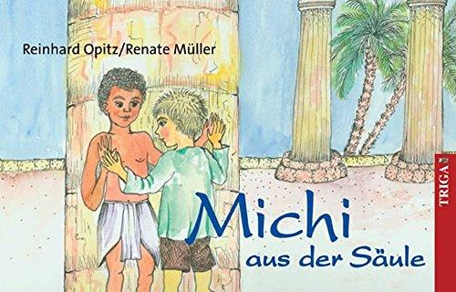 Michi aus der Säule: und weitere Fabeln und Märchen