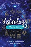 Astrology Made Easy: A Guide to Understanding Your Birth Chart