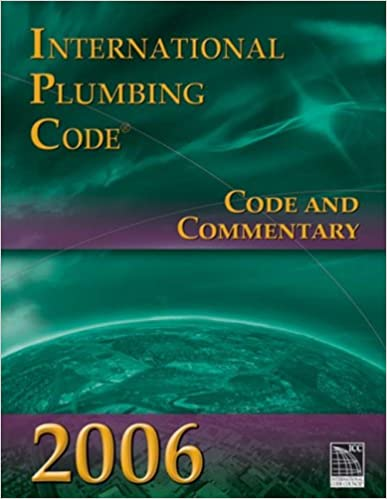 2006 International Plumbing Code Commentary Council Series 1st Edition