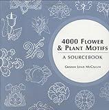 4000 Flower and Plant Motifs, Graham McCallum, 071348909X